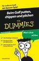 Beim Golf putten, chippen und pitchen für Dummies, Das Pocketbuch (3527637923) cover image