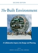 The Built Environment: A Collaborative Inquiry Into Design and Planning, 2nd Edition (0470007524) cover image