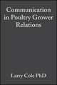 Communication in Poultry Grower Relations: A Blueprint to Success (0470376724) cover image