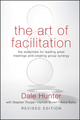 The Art of Facilitation: The Essentials for Leading Great Meetings and Creating Group Synergy, Revised Edition (0470467924) cover image