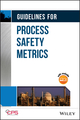 Guidelines for Process Safety Metrics (0470572124) cover image