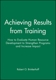 Achieving Results from Training: How to Evaluate Human Resource Development to Strengthen Programs and Increase Impact (0470622024) cover image