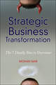 Strategic Business Transformation: The 7 Deadly Sins to Overcome (0470632224) cover image