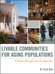 Livable Communities for Aging Populations: Urban Design for Longevity (0470641924) cover image