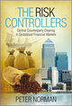 The Risk Controllers: Central Counterparty Clearing in Globalised Financial Markets (0470686324) cover image