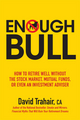 Enough Bull: How to Retire Well without the Stock Market, Mutual Funds, or Even an Investment Advisor (0470736224) cover image