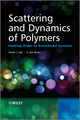 Scattering and Dynamics of Polymers: Seeking Order in Disordered Systems (0470824824) cover image