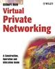 Virtual Private Networking: A Construction, Operation and Utilization Guide (0470854324) cover image