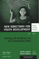 Putting All Students on the Graduation Path: New Directions for Youth Development, Number 127 (0470933224) cover image