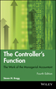 The Controller's Function: The Work of the Managerial Accountant, 4th Edition (0470937424) cover image
