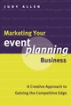 Marketing Your Event Planning Business: A Creative Approach to Gaining the Competitive Edge (0470963824) cover image