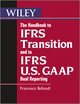 The Handbook to IFRS Transition and to IFRS U.S. GAAP Dual Reporting (0470977124) cover image