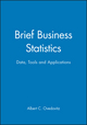 Brief Business Statistics: Data, Tools and Applications (0471055824) cover image