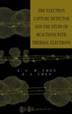 The Electron Capture Detector and The Study of Reactions With Thermal Electrons (0471326224) cover image