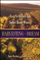Harvesting the Dream: The Rags-to-Riches Tale of the Sutter Home Winery (0471429724) cover image