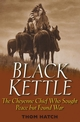Black Kettle: The Cheyenne Chief Who Sought Peace But Found War (0471445924) cover image