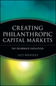 Creating Philanthropic Capital Markets: The Deliberate Evolution (0471448524) cover image
