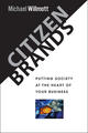 Citizen Brands: Putting Society at the Heart of your Business (0471492124) cover image