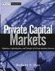 Private Capital Markets: Valuation, Capitalization, and Transfer of Private Business Interests (0471656224) cover image