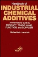 Handbook of Industrial Chemical Additives: An International Guide by Product, Trade Name Function, and Supplier (0471720224) cover image