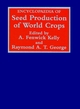 Encyclopaedia of Seed Production of World Crops (0471982024) cover image