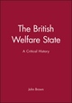 The British Welfare State: A Critical History (0631171924) cover image