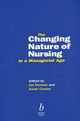 The Changing Nature of Nursing in a Managerial Age (0632042524) cover image
