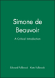 Simone de Beauvoir: A Critical Introduction (0745612024) cover image