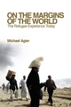 On the Margins of the World: The Refugee Experience Today (0745640524) cover image