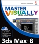 Master Visually 3ds Max�8 (0764579924) cover image