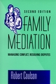 Family Mediation: Managing Conflict, Resolving Disputes , 2nd Edition (0787903124) cover image