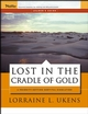 Lost in the Cradle of Gold: Leader's Guide (0787976024) cover image