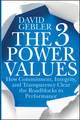 The 3 Power Values: How Commitment, Integrity, and Transparency Clear the Roadblocks to Performance (1118101324) cover image