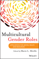 Multicultural Gender Roles: Applications for Mental Health and Education (1118145224) cover image