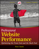 Professional Website Performance: Optimizing the Front-End and Back-End (1118487524) cover image