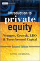 Introduction to Private Equity: Venture, Growth, LBO and Turn-Around Capital, 2nd Edition (1118571924) cover image