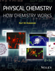 Physical Chemistry: How Chemistry Works (1118751124) cover image