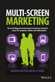 Multiscreen Marketing: The Seven Things You Need to Know to Reach Your Customers across TVs, Computers, Tablets, and Mobile Phones (1118899024) cover image