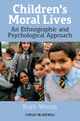 Children's Moral Lives: An Ethnographic and Psychological Approach (1119974224) cover image