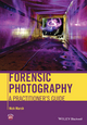Forensic Photography: A Practitioner's Guide (1119975824) cover image