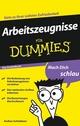 Arbeitszeugnisse für Dummies, Das Pocketbuch (3527637524) cover image