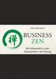 Business Zen: Mit Achtsamkeit zu mehr Gelassenheit in der Führung (3527807624) cover image