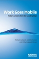 Work Goes Mobile: Nokia's Lessons from the Leading Edge (0470027525) cover image