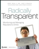 Radically Transparent: Monitoring and Managing Reputations Online (0470190825) cover image