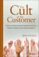 The Cult of the Customer: Create an Amazing Customer Experience That Turns Satisfied Customers Into Customer Evangelists  (0470404825) cover image