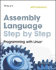 Assembly Language Step-by-Step: Programming with Linux, 3rd Edition  (0470497025) cover image