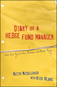 Diary of a Hedge Fund Manager: From the Top, to the Bottom, and Back Again (0470529725) cover image