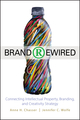 Brand Rewired: Connecting Branding, Creativity, and Intellectual Property Strategy (0470575425) cover image
