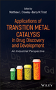 Applications of Transition Metal Catalysis in Drug Discovery and Development: An Industrial Perspective (0470631325) cover image