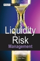 Liquidity Risk Measurement and Management: A Practitioner's Guide to Global Best Practices (0470821825) cover image